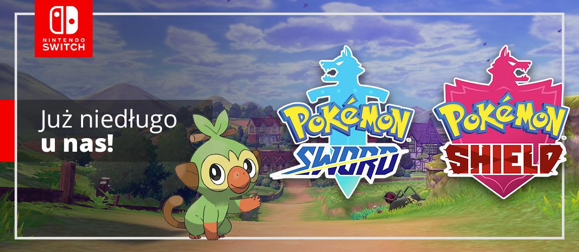 Już nie długo u nas Pokemon Sword & Shield
